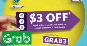 Grab: $3 OFF promo code for ALL services except GrabHitch & GrabShuttle! Valid from 22 – 24 Sep 2017