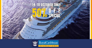Royal Caribbean: 50% OFF selected cruise sailings fr $159! Book from now till 18 Oct 2017