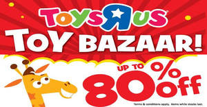 "Toys ""R"" Us up to 80% OFF toy bazaar with photos! From 17 – 19 Nov 2017"