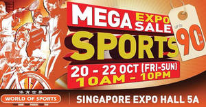World of Sports – Up to 90% OFF Mega Sports Expo Sale! From 20 – 22 Oct 2017