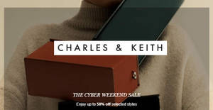 Charles & Keith: Up to 50% OFF selected styles Cyber Weekend sale! From 23 – 28 Nov 2017
