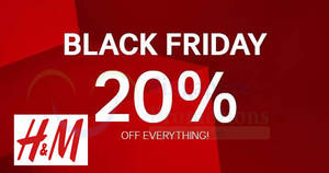 H&M: 20% OFF everything Black Friday promo at ALL stores & online! From 24 – 26 Nov 2017