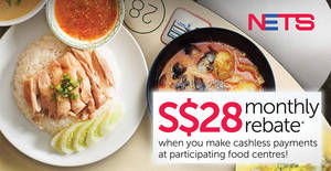 NETS: Get $28/mth rebate when you pay via NETS at over 30 participating food centres! From 17 Nov 2017 – 31 Mar 2018