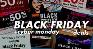 Singapore 2017 Black Friday & Cyber Monday hottest sales, deals and promotions!