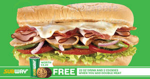 Subway: Add double meat and get FREE drink & cookies worth $3.20! From 22 Nov 2017
