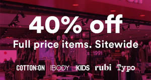 Cotton On: 40% OFF reg-priced items of ALL brands (inc Body, Rubi, Typo, etc)! From 11 – 12 Dec 2017