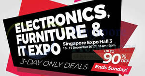 Electronics, Furniture & IT Expo – discounts of up to 90% OFF! From 15 – 17 Dec 2017