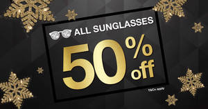 eGG Optical: 50% OFF all sunglasses at VivoCity & ION Orchard! From 5 – 31 Dec 2017