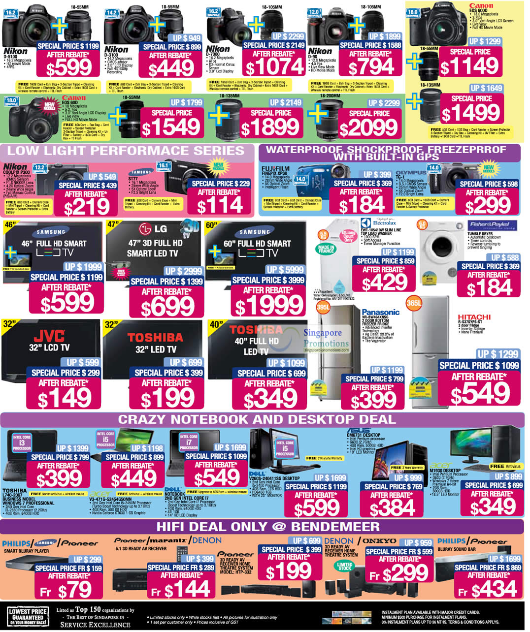 Digital Cameras, LED TVs, Washers, Fridges, Notebooks, Hifi, Canon, Pioneer, Samsung, Philips, LG, Electrolux, Fisher and Paykel, Hitachi, Nikon, Dell, Asus,Acer