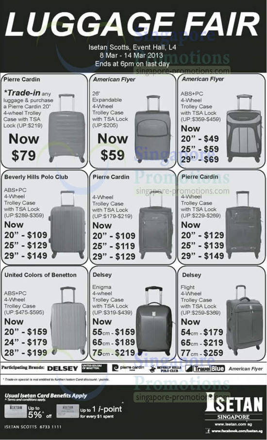 Luggage Fair at Isetan Scotts, Event Hall, L4 from 8 Mar - 14 Mar 2013. Ends at 6pm on last day. American Flyer Trolley Case, Beverly Hills Polo Club Trolley Case, Pierre Cardin Trolley Case, Delsey Trolley Case