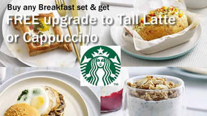 Featured image for Starbucks Buy Any Breakfast Set & Get FREE Upgrade 1 Feb – 31 Mar 2016