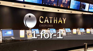 Enjoy 1-for-1 movie tickets at ALL Cathay Cineplexes from 9 November 2018