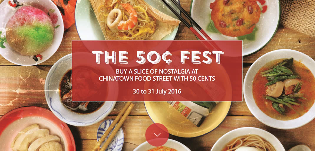 Singapore food festival 50 cents for over 15 dishes at chinatown singapore food festival 50 cents for over 15 dishes at chinatown food street from 30 31 jul 2016 forumfinder Image collections