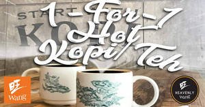 Wang Cafe & Heavenly Wang to offer 1-for-1 Hot Kopi / Teh beverages all-day on 15 Aug 2018