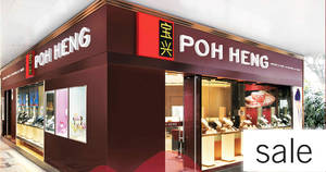Poh Heng Jewellery's mid year sale now on from 25 May 2018