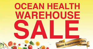 Ocean Health: Up to 70% OFF health supplements warehouse sale from 14 – 16 Nov 2019