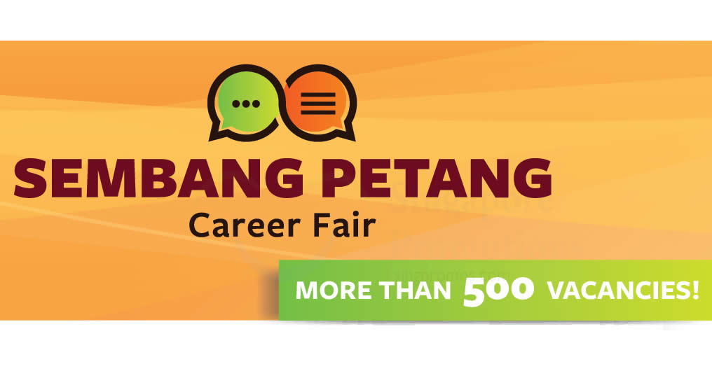 Sembang Petang Career fair with over 500 job vacancies at ...