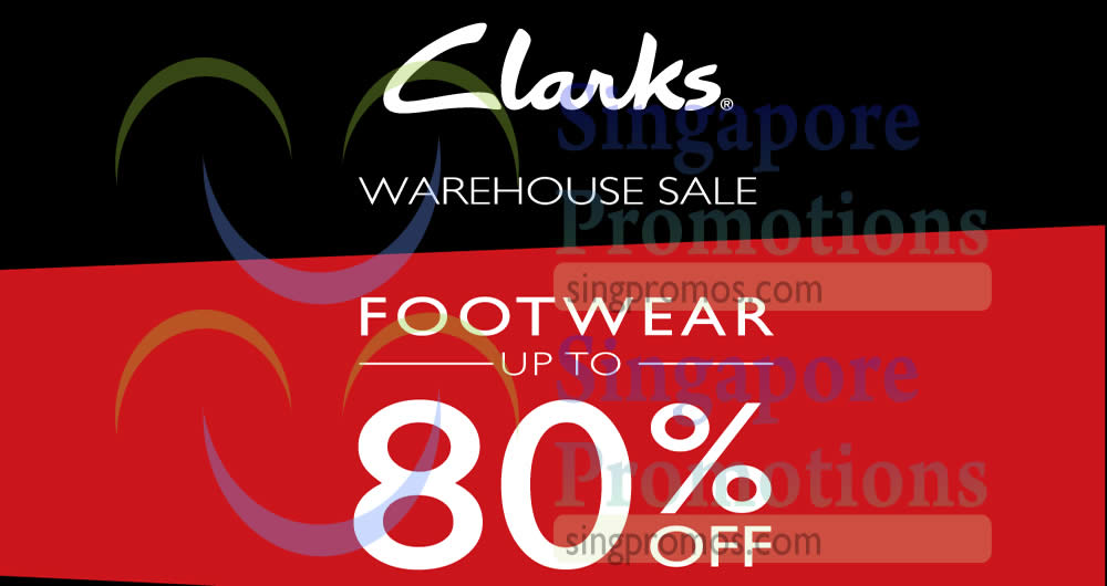cf9d71e0ae4c Clarks  Up to 80% OFF warehouse sale! From 27 – 28 Jan 2018