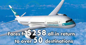 Cathay Pacific: New promo fares fr $258 all-in return to over 50 destinations! Book by 2 Apr 2018