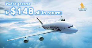 NEW Singapore Airlines & Silkair two-to-go fares fr $148 all-in return to over 55 destinations! Book by 12 Mar 2019