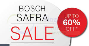 Bosch SAFRA Sale – up to 60% OFF! From 17 – 18 Mar 2018