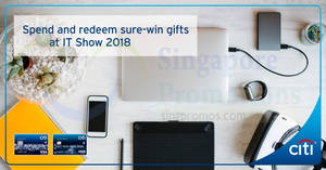 Citibank: Spend & redeem at IT Show 2018 with Citi cards! From 15 – 18 Mar 2018