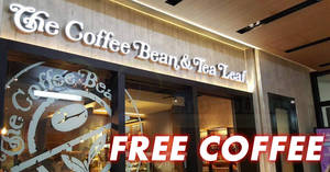 Coffee Bean & Tea Leaf: Free coffee everyday from 7am – 8am at almost all outlets till 23 Mar 2018