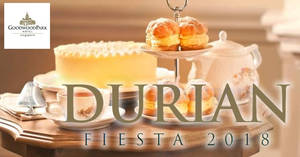 Goodwood Park Hotel's Durian Fiesta to return from 30 Mar – 22 Jul 2018