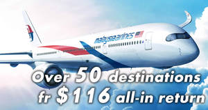 Malaysia Airlines: Promo fares fr $116 all-in to over 50 destinations! Ends 31 Mar 2018