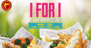Manhattan FISH MARKET: 1-for-1 ala carte main course on weekdays! Valid till 9 Apr 2018