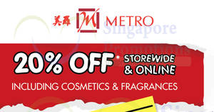 Metro: 20% OFF storewide including cosmetics & fragrances (no membership required) from 26 – 30 Nov 2020