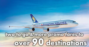 Singapore Airlines: Two-to-go & more promo fares to over 90 destinations! Book by 15 Apr 2018