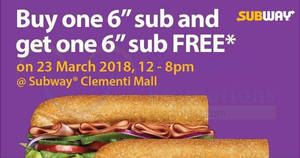 Subway: Buy-1-Get-1-Free sub at new Clementi Mall outlet on 23 Mar 2018, 12pm to 8pm!