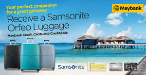 Maybank: Free Samsonite Orfeo 69cm Spinner worth S$420 when you apply for Credit Cards & CreditAble!