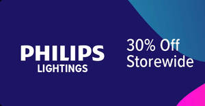 Philips Lighting: 30% OFF storewide online sale! From 24 – 26 Apr 2018