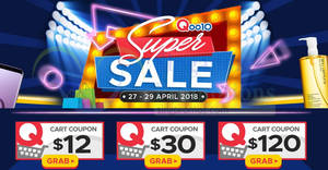 Qoo10: Super Sale is back – grab $12, $30 & $120 cart coupons! Ends 29 Apr 2018