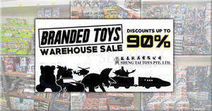 Sheng Tai Toys up to 90% off branded toys warehouse sale from 16 – 20 May 2019