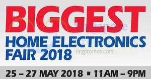 Biggest Home Electronic Fair by Megatex at Singapore Expo from 25 – 27 May 2018