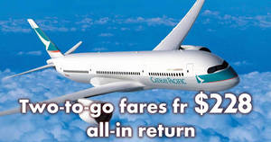 Cathay Pacific launches two-to-go special fares sale fr $228 all-in return to Bangkok, Hong Kong & more! Book by 24 July 2019
