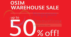 OSIM up to 50% off warehouse sale from 24 – 26 May 2019