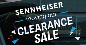 Sennheiser products are going up to 60% OFF at this clearance sale on 21 Aug 2018