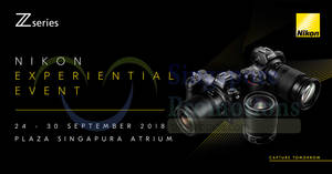 Nikon Experiential Event – Free Sensor cleaning, product talks & more! From 24 – 30 Sep 2018