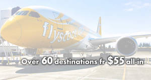Scoot: Fares fr $55 all-in to over 60 destinations in their latest 5-day sale! Book by 30 Sep 2018