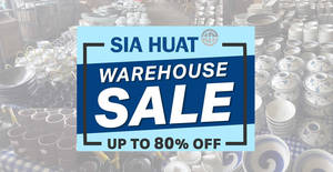 Sia Huat up to 80% OFF warehouse sale to return from 17 – 20 Oct 2018
