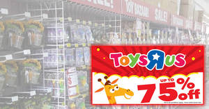 "Toys ""R"" Us: Up to 75% OFF toys clearance sale from 13 Sep – 30 Nov 2018"