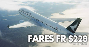Cathay Pacific launches Christmas fares sale fr $228 all-in return to over 50 destinations! Book by 17 Dec 2018