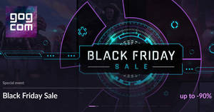 GOG.com 500+ deals up to 90% off Black Friday x Cyber Monday sale now on till 27 November 2018