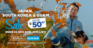 Hilton: 72hr FLASH Sale – Save up to 50% Off Hotels in Japan, South Korea, Guam & more when you book by 23 November 2018