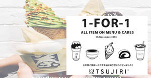 Tsujiri is offering 1-for-1 on ALL items on the menu all-day on 17 November 2018 at their 100AM outlet