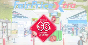 Fairprice: Get a $6 return voucher when you spend $60 from now till 25 January 2019